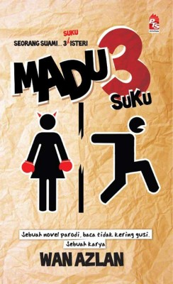 Madu Tiga Suku by Wan Azlan from PTS Publications in General Novel category