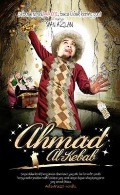 Ahmad al-Kebab by Wan Azlan from PTS Publications in General Novel category