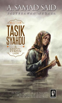 Tasik Syahdu dan Cerpen-Cerpen Lain by A. Samad Said from PTS Publications in Teen Novel category