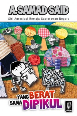 Yang Berat Sama Dipikul by A. Samad Said from PTS Publications in Children category
