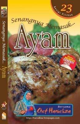 Senangnya Memasak… Ayam by Chef Hanieliza from PTS Publications in Recipe & Cooking category