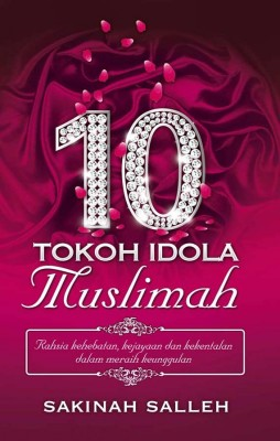 10 Tokoh Idola Muslimah by Sakinah Salleh from PTS Publications in Islam category