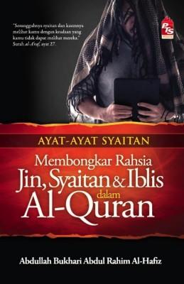 Ayat-Ayat Syaitan: Mombongkar Rahsia Jin, Syaitan, dan Iblis dalam Al-Quran by Abdullah Bukhari Abdul Rahim Al-Hafiz from PTS Publications in Islam category