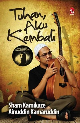 Tuhan, Aku Kembali by Sham Kamikaze, Ainuddin Kamaruddin from PTS Publications in Motivation category