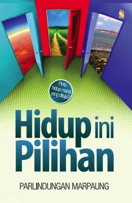 Hidup ini Pilihan by Parlindungan Marpaung from PTS Publications in Motivation category