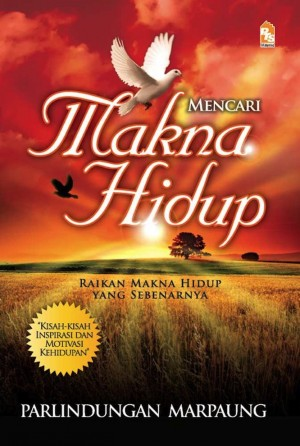 Mencari Makna Hidup by Parlindungan Marpaung from PTS Publications in Motivation category