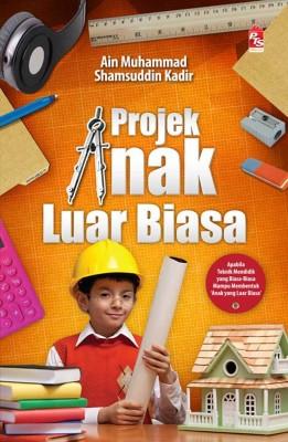 Projek Anak Luar Biasa by Ain Muhammad & Shamsuddin Kadir from PTS Publications in Motivation category