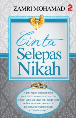 Cinta Selepas Nikah by Zamri Mohamad from PTS Publications in Wedding category