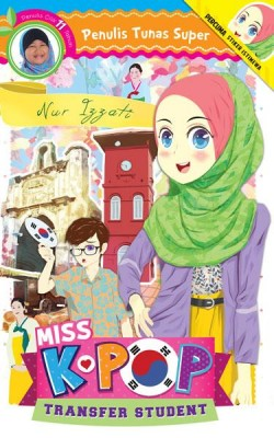 Tunas Super: Miss K-Pop - Transfer Student by Nur Izzati from PTS Publications in Teen Novel category