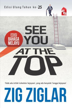 See You At The Top Edisi Bahasa Melayu by Zig Ziglar from PTS Publications in Motivation category