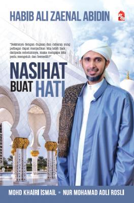 Nasihat Buat Hati by Habib Ali Zaenal Abidin, Nur Mohamad Adli Rosli from PTS Publications in Islam category
