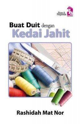 Buat Duit dengan Kedai Jahit by Rashidah Mat Nor from PTS Publications in Business & Management category