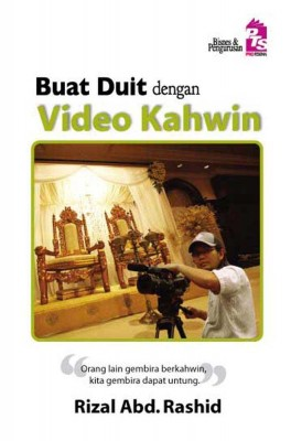 Buat Duit dengan Video Kahwin by Rizal Abd. Rashid from PTS Publications in Business & Management category