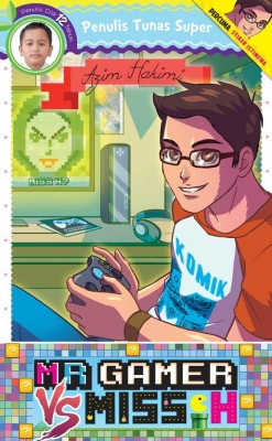 Tunas Super: Mr Gamer vs Miss H by Azim Hakimi from PTS Publications in Teen Novel category
