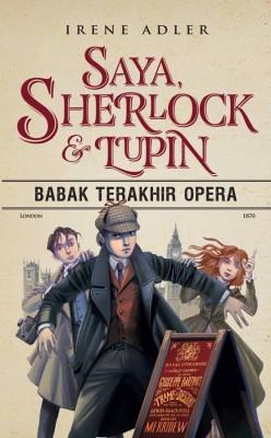 Saya, Sherlock & Lupin (Babak Terakhir Opera) by Irene Adler from PTS Publications in Teen Novel category