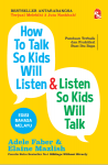 How To Talk So Kids Will Listen & Listen So Kids Will Talk Edisi Bahasa Melayu