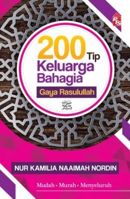 200 Tip Keluarga Bahagia Gaya Rasulullah by Nur Kamilia Naaimah binti Nordin from PTS Publications in Islam category