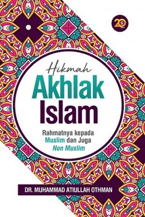 Hikmah Akhlak Islam: Rahmatnya kepada Muslim dan Non-Muslim