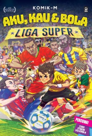Aku, Kau & Bola: Liga Super (Edisi Kemas Kini)
