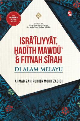 Isrā'īliyyāt, Ḥadīth Mawḍū' & Fitnah Sīrah di Alam Melayu