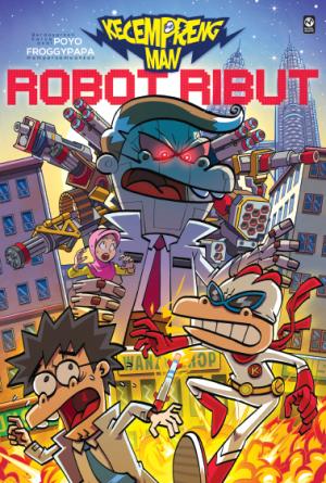 KecemprengMan #3: Robot Ribut