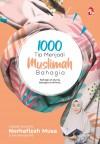 1000 Tip Menjadi Muslimah Bahagia di Dunia dan Akhirat