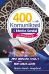 400 Adab Komunikasi Di Media Sosial, Misi Masuk Syurga by Aina Umairah Ansari, Nor Aniza Mad Azeri from  in  category
