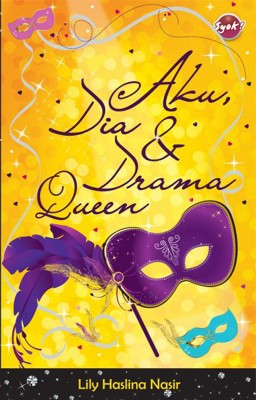 Aku, Dia & Drama Queen by Lily Haslina Nasir from PTS Publications in Teen Novel category