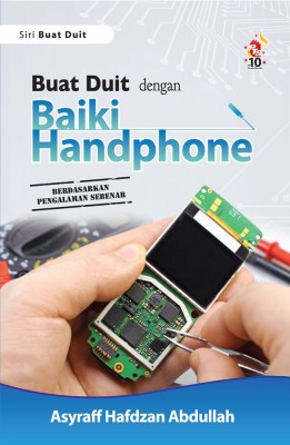 Buat Duit Dengan Baiki Handphone by Asyraff Hafdzan from PTS Publications in Teen Novel category