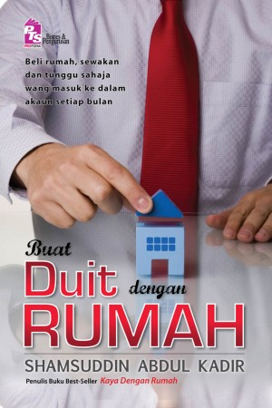 Buat Duit dengan Rumah by Shamsuddin Abdul Kadir from PTS Publications in Teen Novel category