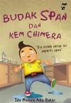 Budak Span dan Kem Chimera - text