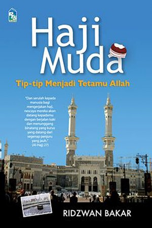 Haji Muda: Tip-tip Menjadi Tetamu Allah by Ridzwan bin Bakar from PTS Publications in Teen Novel category