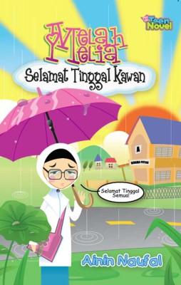 Melah Melia: Selamat Tinggal Kawan by Ainin Naufal from PTS Publications in Teen Novel category
