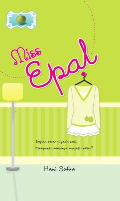 Miss Epal by Hani Sofea from PTS Publications in Teen Novel category