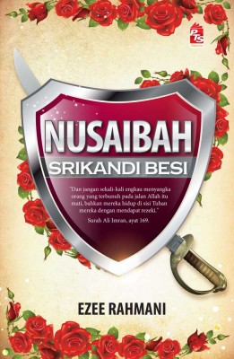 Nusaibah Srikandi Besi by Ezee Rahmani from PTS Publications in Teen Novel category