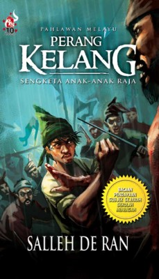 Perang Kelang: Sengketa Anak-Anak Raja by Salleh De Ran from PTS Publications in Teen Novel category