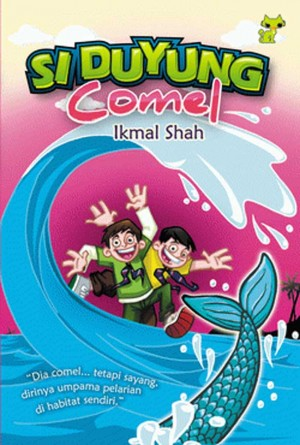 Si Duyung Comel by Ikmal Shah from PTS Publications in Teen Novel category