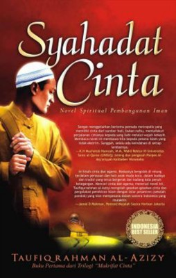 Syahadat Cinta by Taufiqurrahman al-Azizy from PTS Publications in Teen Novel category