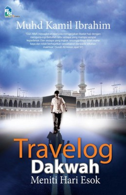 Travelog Dakwah: Meniti Hari Esok by Muhd Kamil Ibrahim from PTS Publications in Teen Novel category