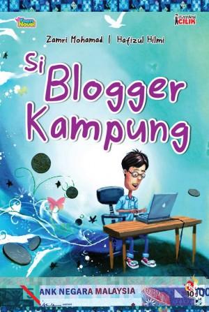 Usahawan Cilik: Si Blogger Kampung by Zamri Mohamad,Hafizul Hilmi from PTS Publications in Teen Novel category