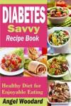 Diabetes Savvy Recipe Book - text