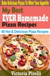 My Best Ever Homemade Pizza Recipes
