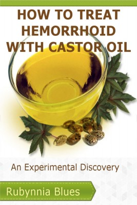 How to Treat Hemorrhoid with Castor Oil by Rubynnia Blues from PublishDrive Inc in Family & Health category