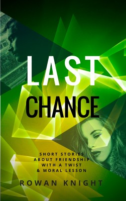 Last Chance by Rowan Knight from PublishDrive Inc in Family & Health category