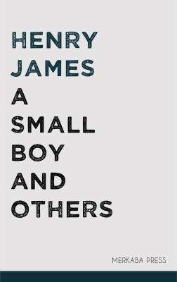 A Small Boy and Others by Henry James from PublishDrive Inc in Classics category