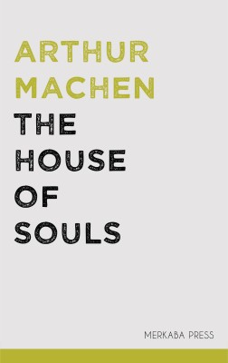 The House of Souls by Arthur Machen from PublishDrive Inc in Classics category