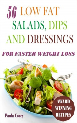 56 Low Fat Salads, Dips And Dressings by Paula Corey from PublishDrive Inc in Recipe & Cooking category