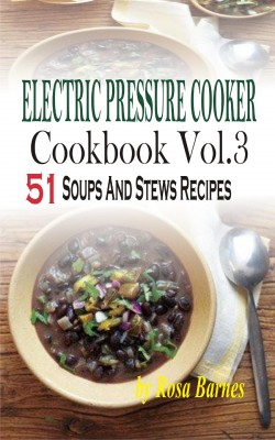 Electric Pressure Cooker Cookbook by Rosa Barnes from PublishDrive Inc in Recipe & Cooking category
