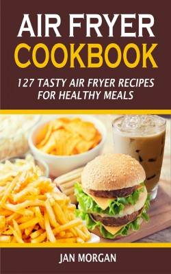 Air Fryer Cookbook by Jan Morgan from PublishDrive Inc in Recipe & Cooking category