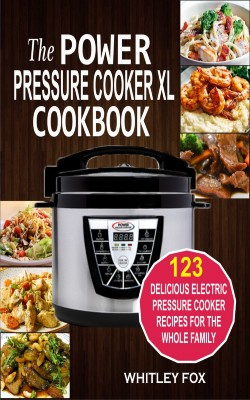 The Power Pressure Cooker XL Cookbook by Whitley Fox from PublishDrive Inc in Recipe & Cooking category